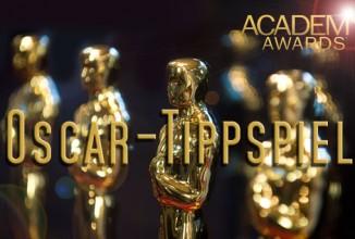 Oscar 2016 Tippspiel – Prognose basierend auf euren Tipps
