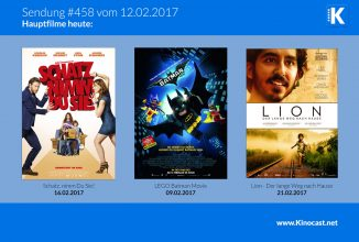 #458: Schatz, nimm Du sie <br>LEGO Batman Movie <br>Lion – Der lange Weg nach Hause<br>A Cure for Wellness (Set-Visit)
