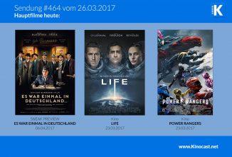 #464: Es war einmal in Deutschland <br>Life <br>Power Rangers <br>Die Schöne und das Biest <br>Tschick
