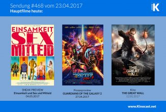 #468: Guardians of the Galaxy 2 <br>Einsamkeit und Sex und Mitleid <br>The Great Wall <br>Boston <br>Ich bin dann mal weg