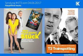#473: Mein neues bestes Stück, <br>Trainspotting 2, <br>Die Reise ins Ich