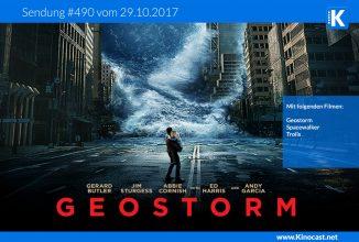 #490: Geostorm, <BR> Spacewalker, <BR> Trolls