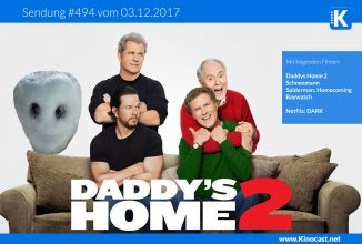 #494: Daddys Home 2, <BR> Schneemann <BR> Spiderman: Homecoming <BR> Baywatch <BR> Netflix: DARK