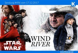 #496: WIND RIVER, <BR> STAR WARS: DIE LETZTEN JEDI