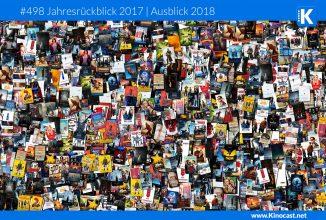 #498: Jahresrückblick 2017 | Kinovorschau 2018 – Tops & Flops: Filme, Regisseure, Darsteller