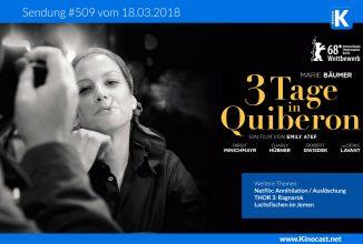 #509:<BR>3 Tage in Quiberon <BR>Auslöschung (Annihilation) <BR>Lachsfischen im Jemen <BR>Thor 3
