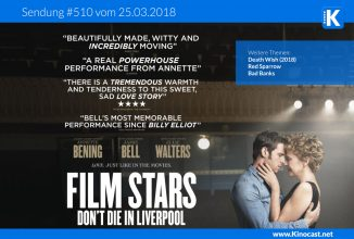 #510:<BR>Film Stars Don't die in Liverpool <BR>Red Sparrow <BR>Death Wish <BR>Bad Banks