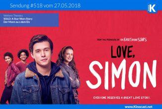 #518: <BR>Love,Simon <BR>SOLO: A Star Wars Story, <BR>Der Mann aus dem Eis