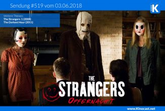 #519: <BR>The Strangers 2: Opfernacht, <BR>The Strangers 1 (2008), <BR>The Darkest Hour (2017)