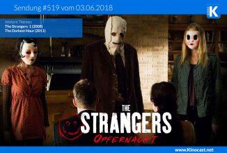 #519: The Strangers 2: Opfernacht, The Strangers 1 (2008), The Darkest Hour (2017)