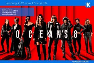 #521: <BR>Oceans 8, <BR>Vorwärts immer!, <BR>Streetfighter, <BR>Top 5 Eishockeyfilme