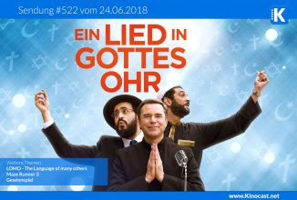 #522: <BR>Ein Lied in Gottes Ohr [CoeXister], <BR>LOMO – The Language of many others, <BR>Maze Runner 3 <BR>Gewinnspiel