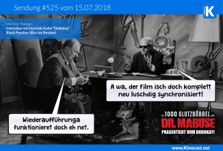 #525: <BR>Die 1000 Glotzböbbel vom Dr. Mabuse, <BR>Interview mit Dodokay, <BR>Black Panther