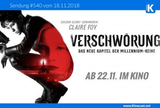#540: <BR>Verschwörung (Girl in the Spiders Web), <BR>Phantastische Tierwesen: Grindelwalds Verbrechen, <BR>Tomb Raider, <BR>5 Minuten Justice League