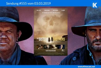 #555: <BR>The Sisters Brothers, <BR>Operation: Overlord, <BR>Ralph reichts 2, <BR>Once upon a Deadpool, <BR>I feel pretty, <BR>Mile 22 <BR>