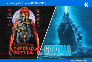 #570: <BR>The Dead don't die, <BR>Godzilla: King of Monsters, <BR>Slenderman, <BR>Black Mirror