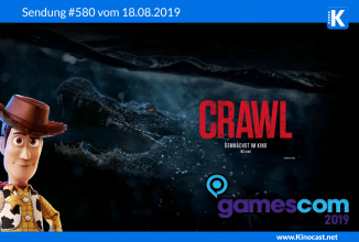 #580: <BR>Crawl, <BR>Toy Story 4, <BR>Little Italy, <BR>It came from the desert, <BR>TOP 5 2019 bisher, <BR>Gamescom