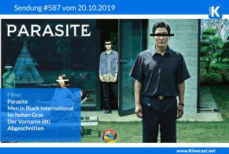 #587: PARASITE, <br>Men in Black International, <br>Im hohen Gras, <br>Abgeschnitten, <br>Der Vorname