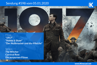 #598: <br>1917, <br>Hobbs & Shaw, <br>Der König der Löwen (2019), <br>Der Nußknacker und die vier Reiche, <br>36C3