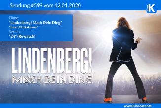 #599: <br>Lindenberg! Mach Dein Ding, <br>Last Christmas, <br>24 (Rewatch)