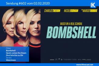 #602: Bombshell, <BR>Quiet comes the Dawn, <BR>Drei Schritte zu Dir, <BR>Watchmen