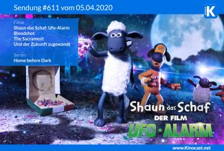 #611: Shaun das Schaf: Ufo Alarm, <BR>Bloodshot, <BR>The Sacrament, <BR>Und der Zukunft zugewandt