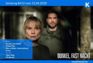 #612: Dunkel, fast Nacht, <BR>Childs Play, <BR>Coma, <BR>Men in Black international