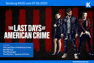 #620: The Last Days of American Crime, Belville Cop, The Messenger, The Kitchen – Queens of Crime