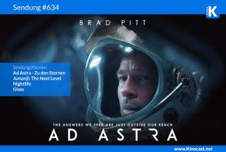 #634: Ad Astra – Zu den Sternen, Jumanji: The next Level, Nightlife, Glass