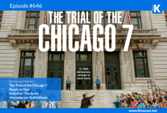#646: The Trial of the Chicago 7, Ready or Not, Mandalorian Season Finale, SchleFaz: The Brain