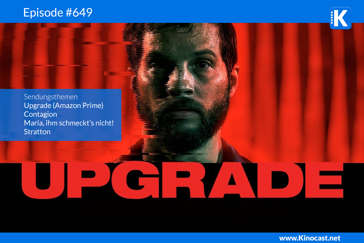 Upgrade Contagion Stratton Maria ihm schmeckts nicht Run Download Kritik Film german deutsch Podcast