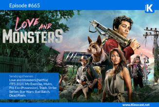 #665: Love and Monsters, ITFS 2021, Star Wars: Bad Batch, Dead Pixels