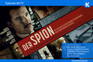 #673: Der Spion (The Courier), Fatherhood, Luca, Rick & Morty, Der Astronaut