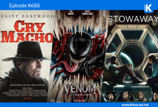 #688: Venom 2 – Let there be Carnage, Cry Macho, Stowaway, Blackout (Serie)